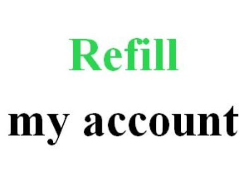 How to Refill My Account? | Information & Advices
